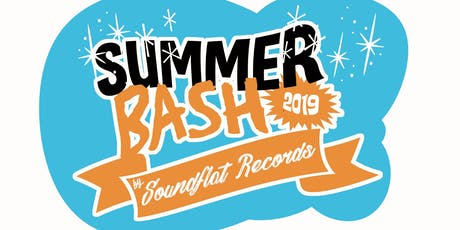 Soundflat Records Summer Bash 2019 Tickets