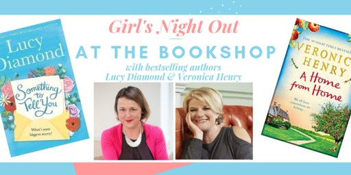 Girls' Night Out with Lucy Diamond & Veronica Henry