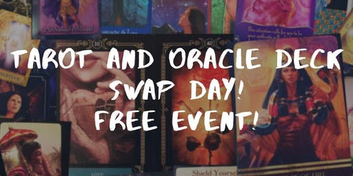 Tarot and Oracle Deck Swap Day! Free Event!