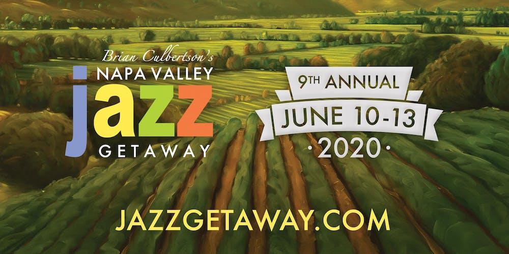 9th Annual Napa Valley Jazz Getaway - June 10-13, 2020 Tickets, Wed