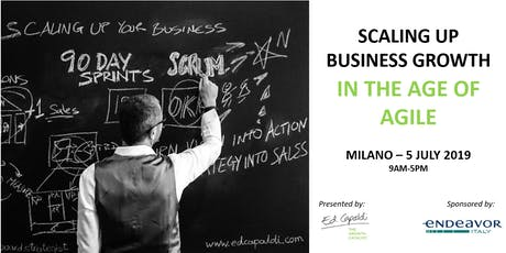 SCALING UP BUSINESS GROWTH IN THE AGE OF AGILE biglietti