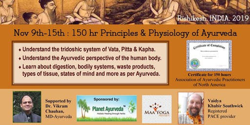 7-day 150 hr workshop: Principles & Physiology of Ayurveda , India, 2019