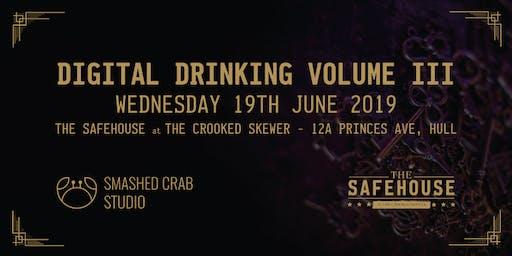 Digital Drinking Volume III