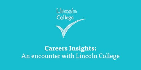 Careers Insights: An Encounter with Lincoln College tickets