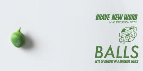 Brave New Word presents: BALLS tickets