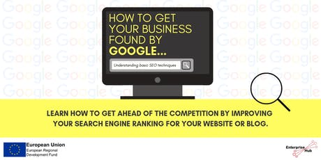 Enterprise Hub Presents: How to get your Business Found by Google tickets