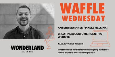 Waffle Wednesday: Creating a customer-centric website