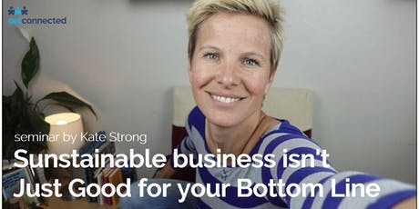 Sustainable Business isn't Just Good for your Bottom Line tickets