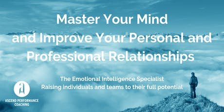Master Your Mind and Improve Your Relationships tickets