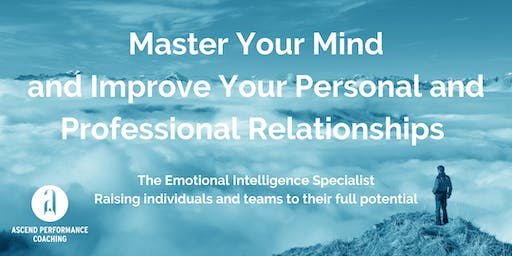 Master Your Mind and Improve Your Relationships