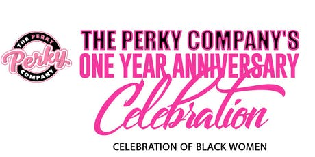 The Perky Company's One Year Anniversary: Celebration of Black Women tickets