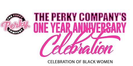 The Perky Company's One Year Anniversary: Celebration of Black Women tickets