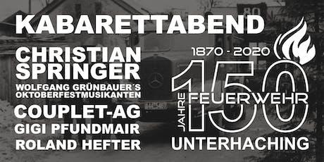 Kabarettabend - 150 Jahre Freiwillige Feuerwehr Unterhaching #150jFFuhg Tickets