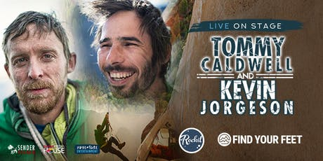 Tommy Caldwell and Kevin Jorgeson Live on Stage with The Dawn Wall supported by Find Your Feet & Rock it Climbing Gym tickets