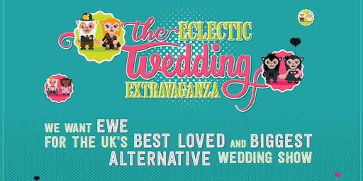 The Eclectic Wedding Extravaganza- Alternative Wedding Fair - EWE