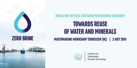 Towards Re-use of Water and Minerals – Matchmaking Workshop in Terneuzen tickets