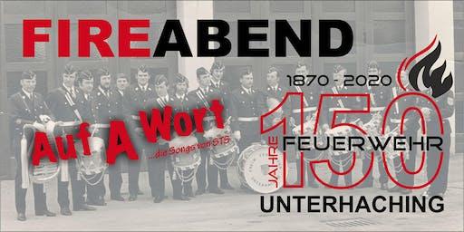 FireAbend - 150 Jahre Freiwillige Feuerwehr Unterhaching #150jFFuhg
