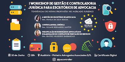I WORKSHOP DE GESTÃO E CONTROLADORIA JURÍDICA PARA ESCRITÓRIOS DE ADVOCACIA