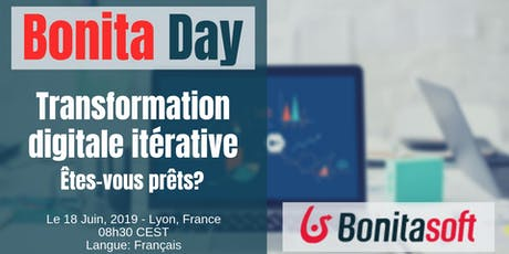 BONITA DAY LYON: Transformation digitale iterative - Êtes vous prêts? tickets