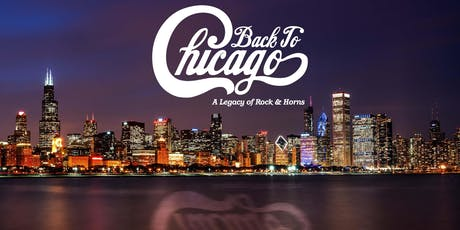 Back To Chicago - A Legacy of Rock & Horns tickets