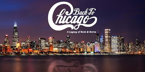 Back To Chicago - A Legacy of Rock & Horns
