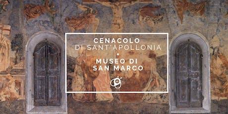 CENACOLO DI SANT'APOLLONIA E MUSEO DI SAN MARCO  biglietti