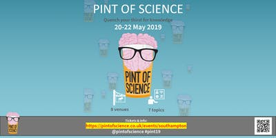 Pint of Science Southampton 2019
