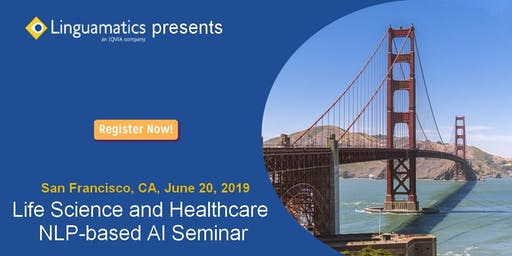 San Francisco: Life Science and Healthcare AI Seminar Hosted by Linguamatics