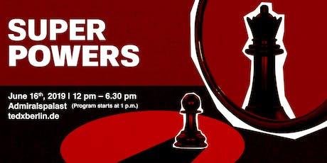 "TEDxBerlin ""SUPERPOWERS"" Tickets"