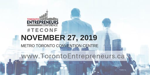 Toronto Entrepreneurs Conference & Tradeshow Registration - November 27th, 2019