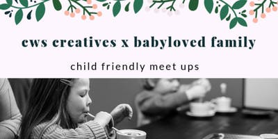 CWS Creatives x BabyLoved Child Friendly Meet Up - June
