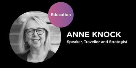 The Future of Learning; Learning Design (Anne Knock) tickets