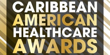 CARIBBEAN AMERICAN HEALTHCARE AWARDS tickets
