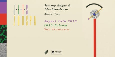 JETS (Jimmy Edgar + Machinedrum) at 1015 FOLSOM tickets