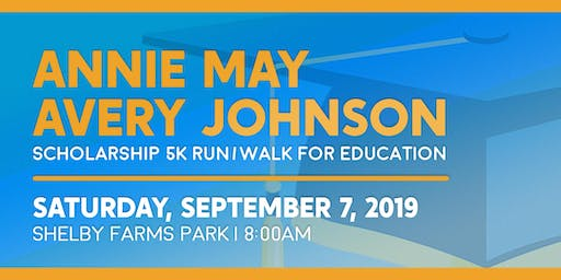 Annie May Avery Johnson Scholarship 5K Run/Walk for Education