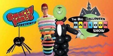 Smarty Pants presents: The Big Balloon Halloween Show! tickets