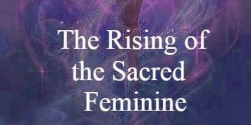 The Rising Of The Sacred Feminine Women's Retreat