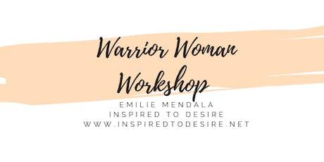 Warrior Woman Empowerment Workshop tickets