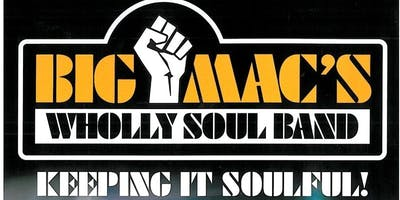 Big Mac's Wholly Soul Band:  Keeping it Soulful since 1990