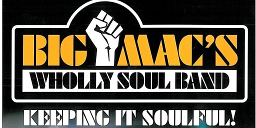 Big Mac's Wholly Soul Band:  Keeping it Soulful since 1990