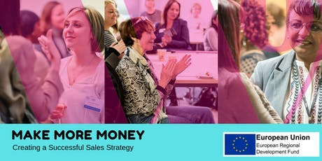 'Make More Money' Creating a Successful Sales Strategy tickets