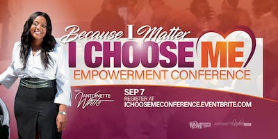 I Choose Me - Empowerment Conference