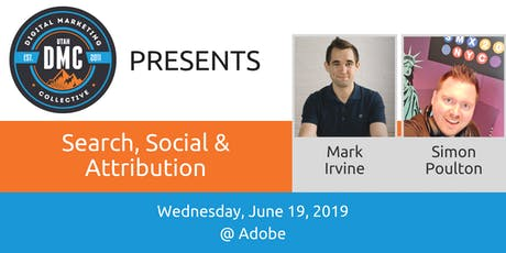 Utah DMC Presents: Search, Social & Attribution - June 19 2019 tickets