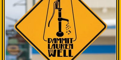 Dammit Lauren & The Well at Your Mom's House