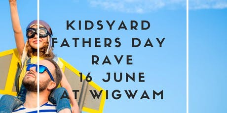 Kidsyard Father's Day Rave with Dublin City Mum tickets