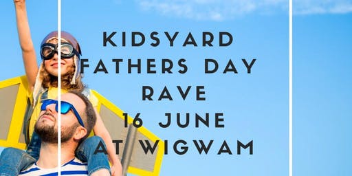 Kidsyard Father's Day Rave with Dublin City Mum