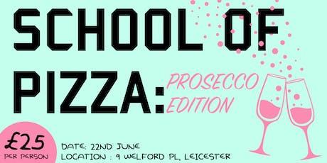 Pizza and Prosecco tickets