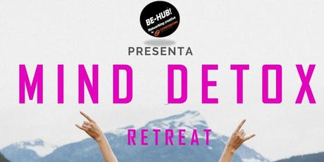 DETOX WOMEN RETREART (ONLY FOR WOMEN) BE-HUB! entradas