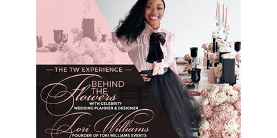 The TW Experience: Behind the Flowers Workshop with Tori Williams