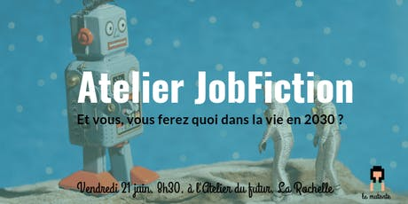 Atelier Job fiction 2030  billets